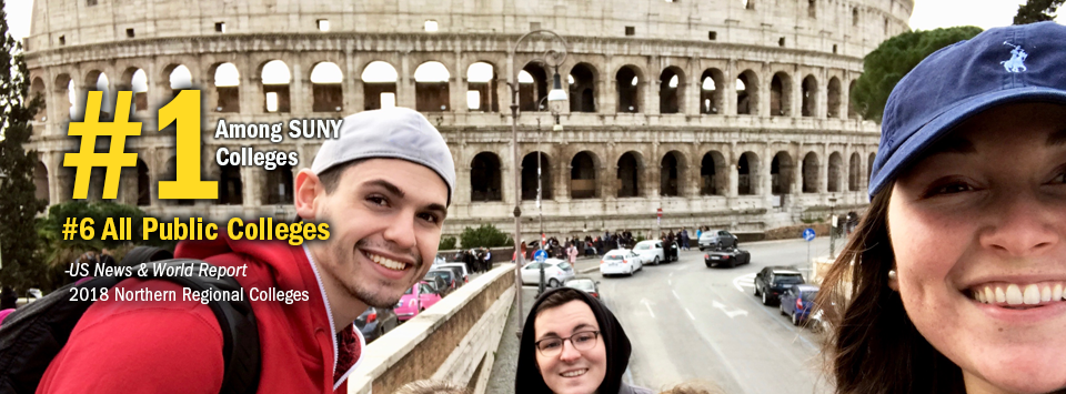 #1 Among SUNY Colleges. #6 All Public Colleges - US News & World Report, 2018 Northern Regional Colleges. Image of study abroad participants Infront of the Roman Colosseum