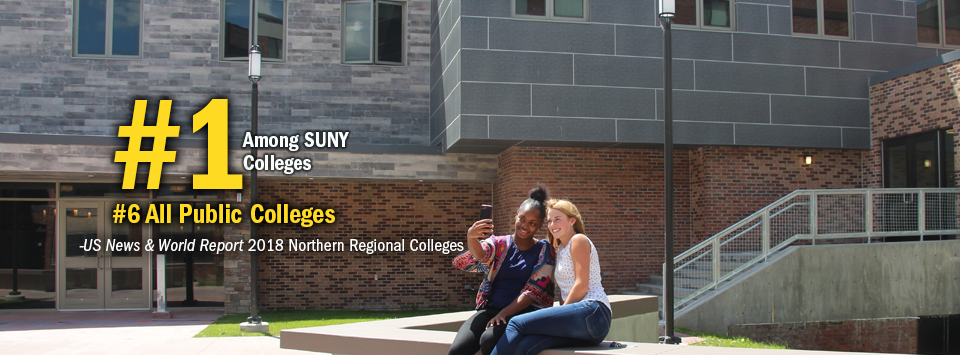 #1 Among SUNY Colleges. #6 All Public Colleges - US News & World Report, 2018 Northern Regional Colleges. Image of two girls taking a selfie in the MacKenzie Courtyard.