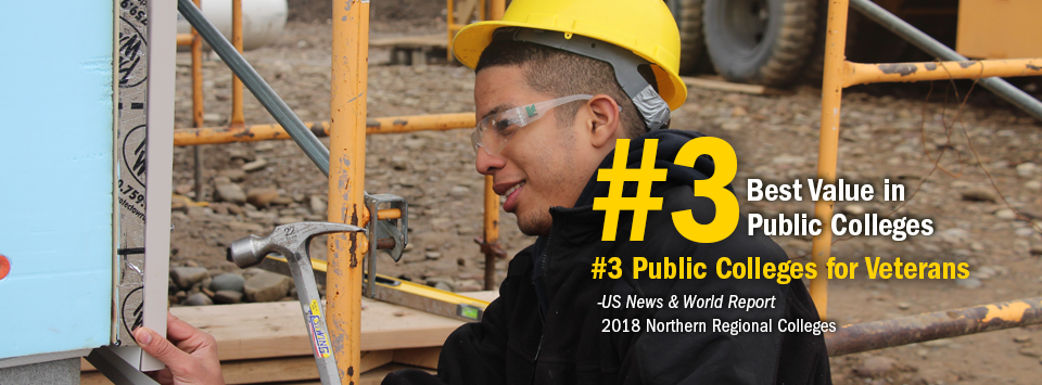#3 Best Value in Public Colleges. #3 Public Colleges for Veterans. - US News & World Report, 2018 Northern Regional Colleges. Image of building trades student with yellow hard hat using hammer.