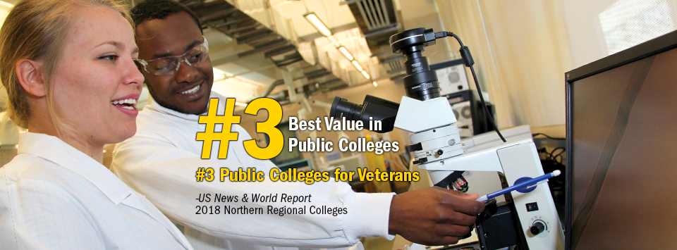 #3 Best Value in Public Colleges. #3 Public Colleges for Veterans. - US News & World Report, 2018 Northern Regional Colleges. Image of Forensic students in white lab coats looking at fibers on a monitor via microscope