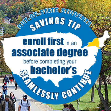 Out-of-state students savings tip - seamlessly continue: enroll first in an associate degree before completing your bachelors's.  Out-of-state students can save significant dollars by starting in one of 40+ associate degree programs, then entering one of our corresponding programs for a bachelor's degree to seamlessly continue your education.