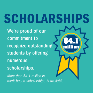 SCHOLARSHIPS We're proud of our commitment to recognize outstanding students by offering numerous scholarships.