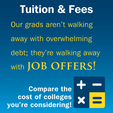 Our grads aren't walking away with overwhelming debt; they're walking away with job offers. Compare the cost of colleges you're considering!