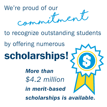 We're proud of our commitment to recognize outstanding students by offering numerous scholarships!