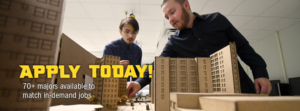 Apply Today! 70+ majors available to match in-demand jobs. Image of architecture students working with model city.
