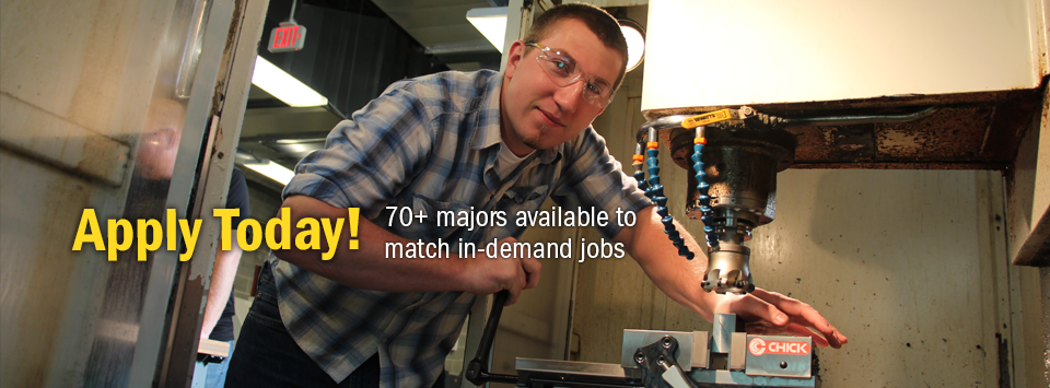 Apply Today! 70+ majors available to match in-demand jobs. Image of machine tool student working inside a CNC machine.
