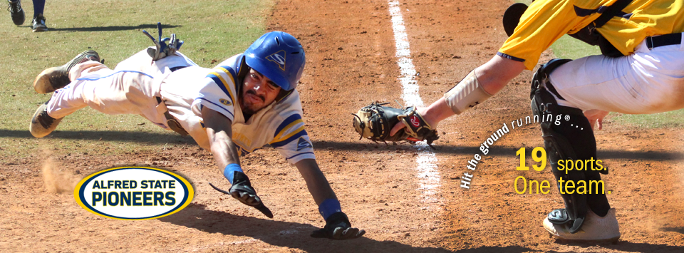 Hit the ground running®... Alfred State Pioneers. 19 sports. One Team.  Image of baseball player sliding into home.