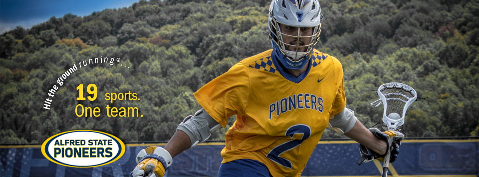 Hit the ground running®... Alfred State Pioneers. 19 sports. One Team.  Image of lacrosse player with helmet stick and ball