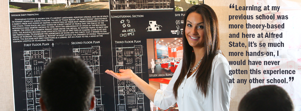 "female student in front of an interior design display, ""learning at my previous school was more theory-based and here at Alfred State, it's so much more hands-on, I would have never gotten this experience at any other school."""