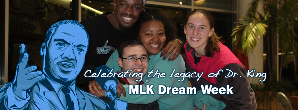 Celebrating the legacy of Dr. King. MLK Dream Week. Drawing of MKL over image of smiling students.
