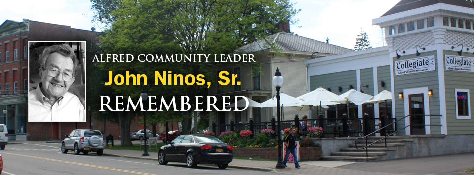 Alfred community leader John Ninos, Sr. remembered. Image of downtown Alfred and Collegiate Resturant.