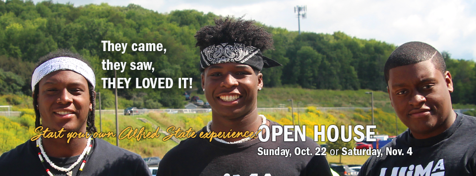 They came, they saw, they loved it! Start your own Alfred State experience. OPEN HOUSE Sunday, Oct. 22 or Saturday, Nov. 4. Image of three smiling males from the Ujima Club (Black Student Union).