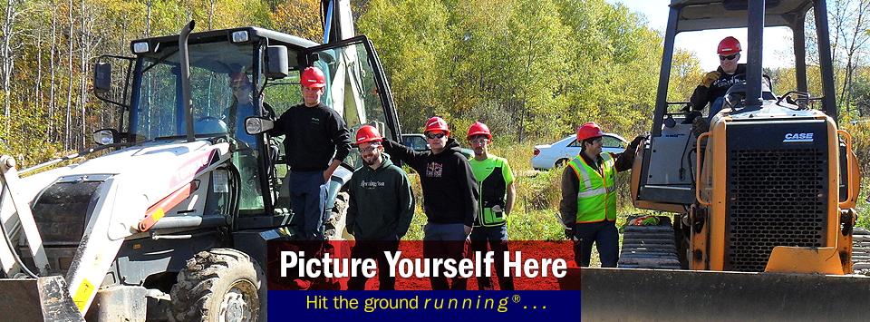Heavy Equipment Operations students posed by their machines. Picture Yourself Here, Hit the ground running.