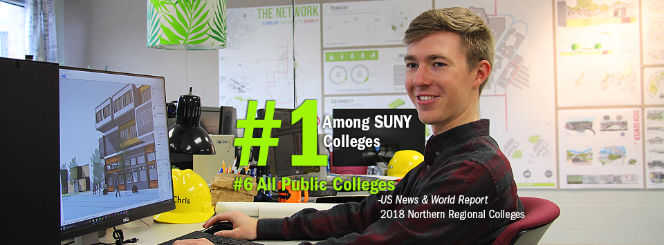 #1 Among SUNY Colleges. #6 All Public Colleges - US News & World Report, 2018 Northern Regional Colleges. Image of architecture student working in studio.