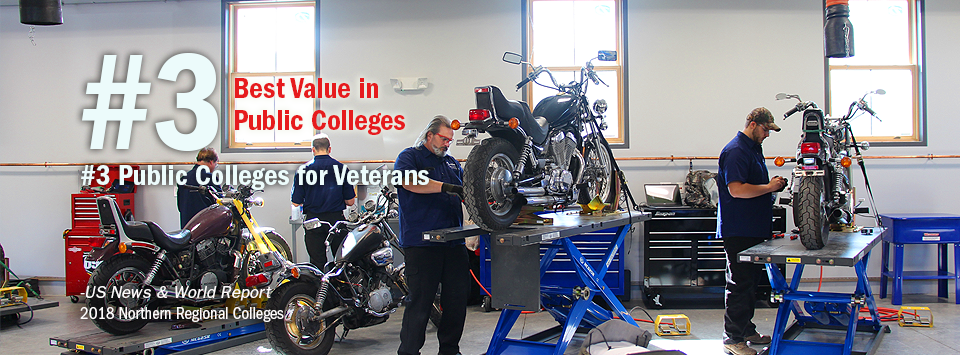 #3 Best Value in Public Colleges. #3 Public Colleges for Veterans. - US News & World Report, 2018 Northern Regional Colleges. Image of students working in the new Motorcycle & Power Sports Technology Facility.