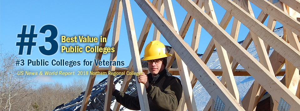 #3 Best Value in Public Colleges. #3 Public Colleges for Veterans. - US News & World Report, 2018 Northern Regional Colleges. Image of building trades student under building trusses with yellow hard hat.