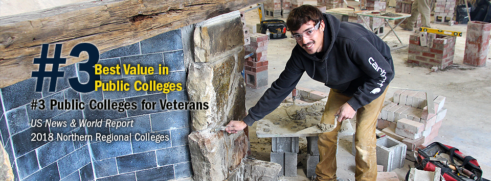 #3 Best Value in Public Colleges. #3 Public Colleges for Veterans. - US News & World Report, 2018 Northern Regional Colleges. Image of masonry student grouting stone on a fireplace.