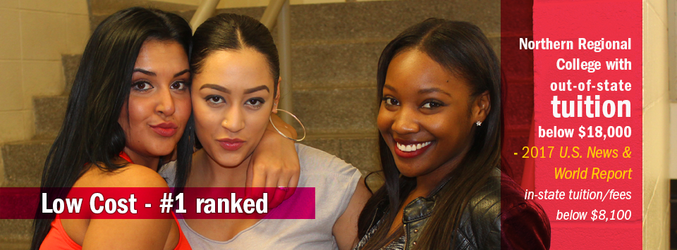 Three females smile for the camera before the student fashion show. Text reads: Low Cost - #1 ranked Northern Regional College with out-of-state tuition below $18,000 by 2017 US News & World Report. In-state tuition/fees below $8,100