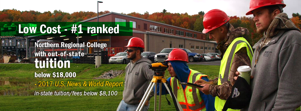 Building trades students survey construction area. Text reads: Low Cost - #1 ranked Northern Regional College with out-of-state tuition below $18,000 by 2017 US News & World Report. In-state tuition/fees below $8,100