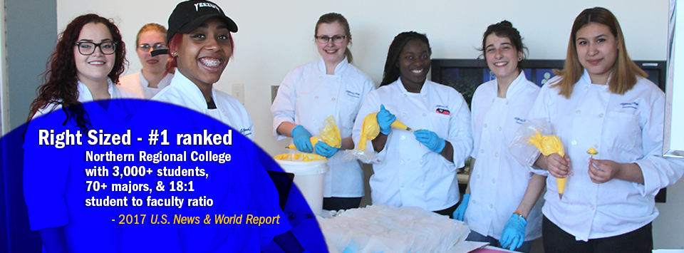 Right Sized #1 ranked Northern Regional College with 3,000+ students,  70+ majors, & 18:1 student to faculty ratio - 2017 U.S. News & World Report. Image of culinary students with yellow frosting tubes