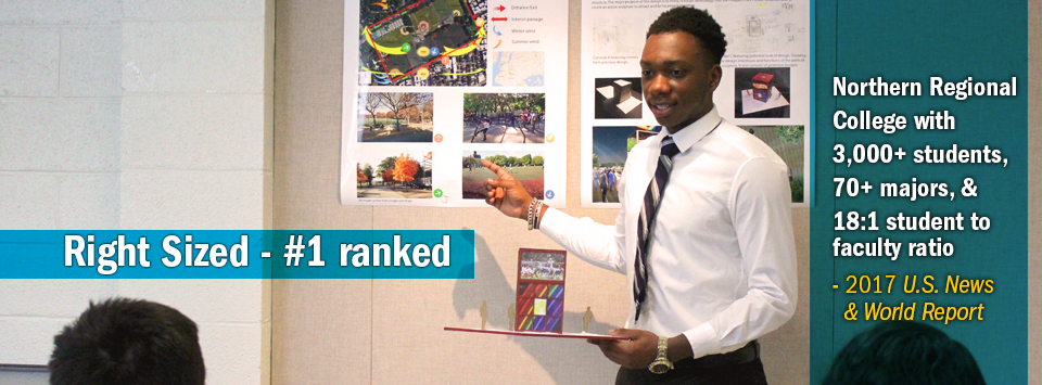 Architecture student giving presentation on his project. Text reads:  Right Sized #1 ranked Northern Regional College with 3,000+ students,  70+ majors, & 18:1 student to faculty ratio - 2017 U.S. News & World Report