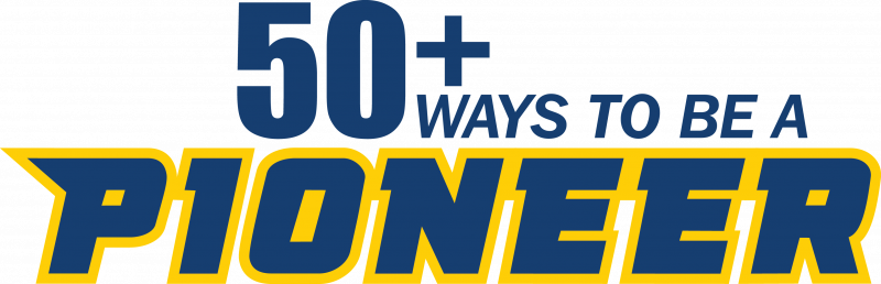 50+ Ways to be a Pioneer