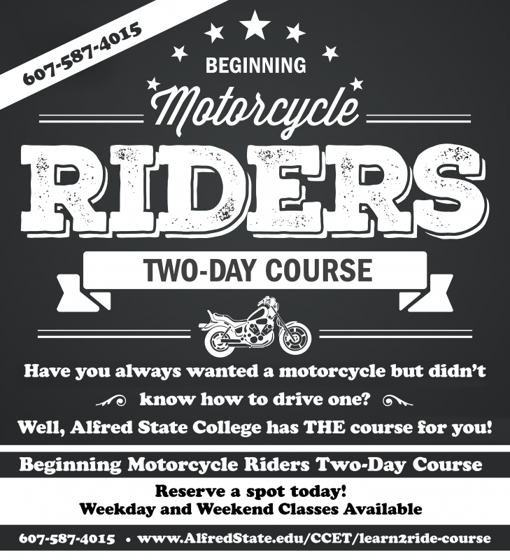 phone 607-587-4015, beginning motorcyle riders 2-day course, reserve your spot today, weekday and weekend classes available.