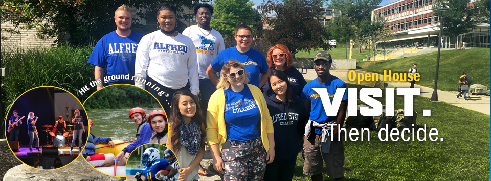 Open House - Visit. Then decide. Hit the ground running®.... Image of students in Alfred State shirts on campus inset of fun campus activities.