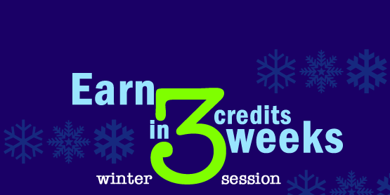 Earn 3 credits in 3 weeks, winter session
